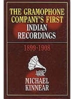 The Gramophone Company's First Indian Recordings, 1899-1908