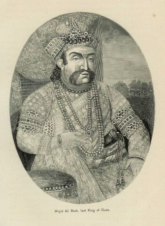Wajid Ali Shah, last King of Oudh